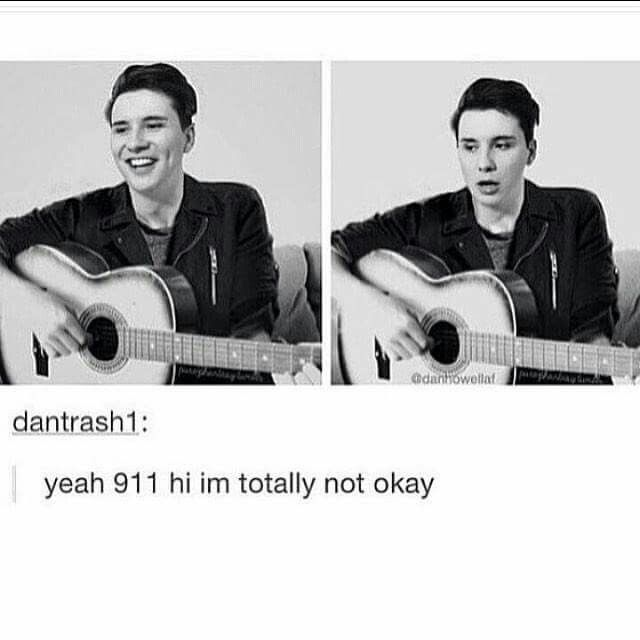 NO IM TOTALLY NOT OKAY DOES IT LOOK LIKE IM OKAY?!?!? DANIEL JAMES HOWELL GO TO YOUR ROOM NOW ASDFGHJKL