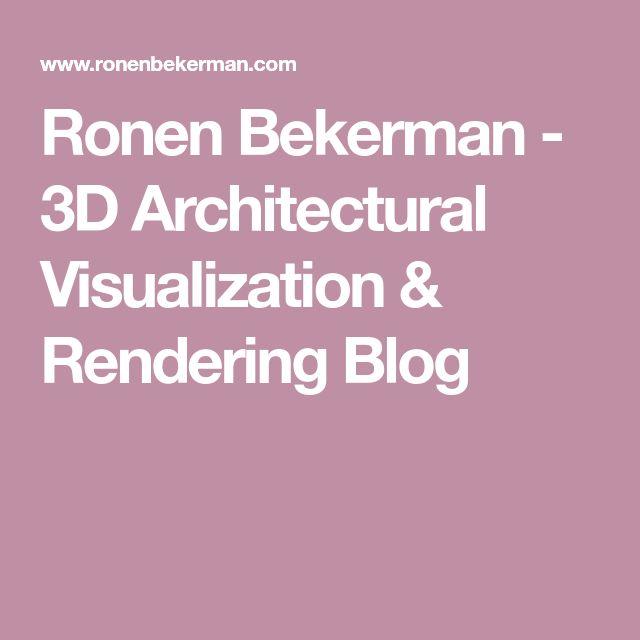 Ronen Bekerman - 3D Architectural Visualization & Rendering Blog