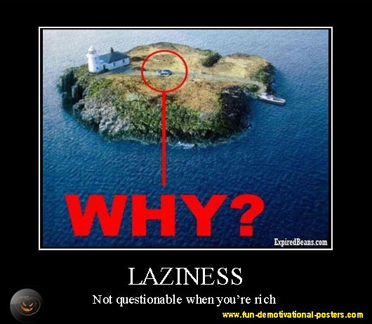Demotivational Quotes For The Workplace Quotesgram: Demotivational Poster: Laziness