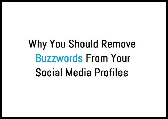 Remove Buzzwords From Your Social Media Profiles