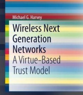 Wireless Next Generation Networks: A Virtue-Based Trust Model PDF