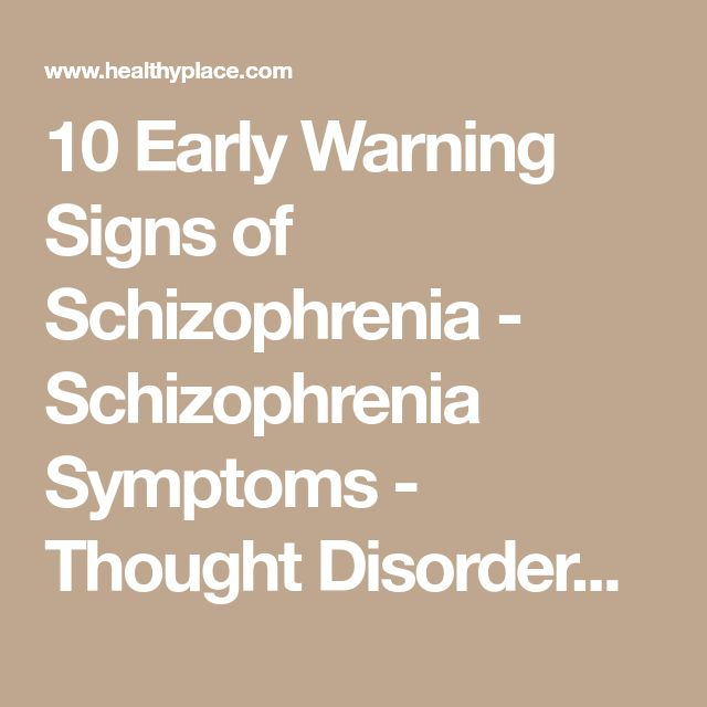 10 Early Warning Signs of Schizophrenia - Schizophrenia Symptoms - Thought Disorders | HealthyPlace