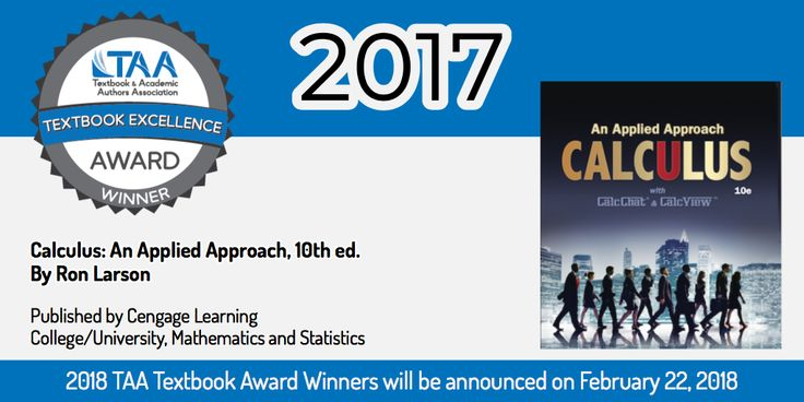 """Calculus: An Applied Approach, 10th ed. by Ron Larson - a 2017 TAA Textbook Excellence """"Texty"""" Award winner! Learn more about the Textbook Excellence Award at"""