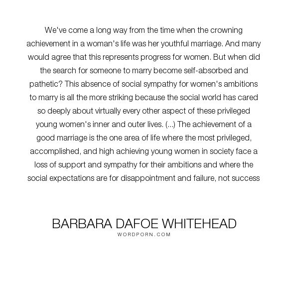 barbara dafoe whitehead Barbara dafoe whitehead 2 divorce harms children 41  single-parent families are harmful barbara dafoe whitehead barbara dafoe whitehead is a social historian in.