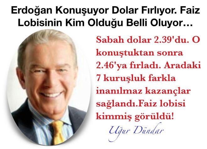 ''Erdoğan konuşuyor dolar fırlıyor ''   Uğur Dündar