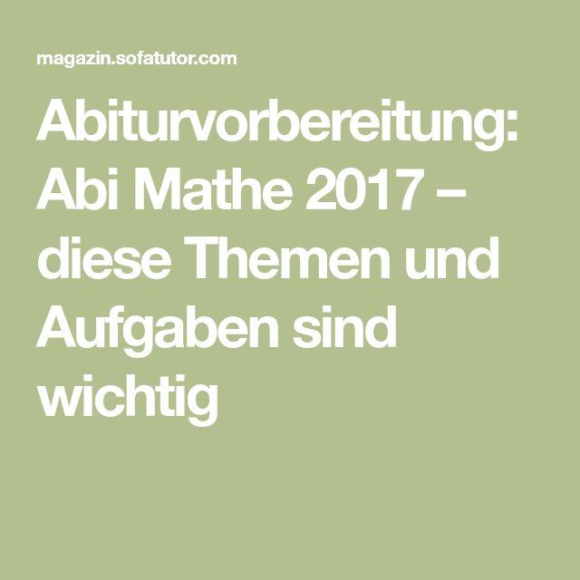 Abiturvorbereitung: Abi Mathe 2017 – diese Themen und Aufgaben sind wichtig