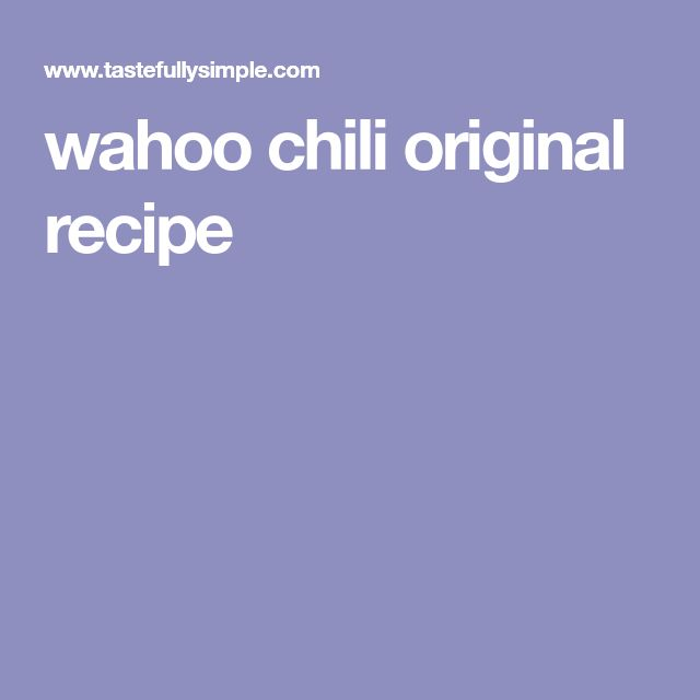 wahoo chili original recipe