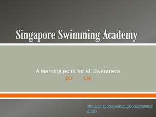 Singapore swimming academy available for all who want to learn swimming from basics come and enjoy swimming classes  with us.