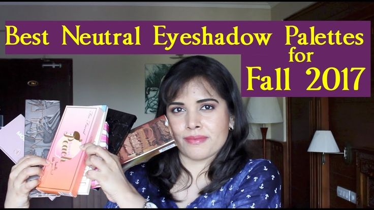 Best Neutral Eyeshadow Palettes for Fall 2017