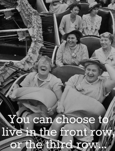 I choose the front row!