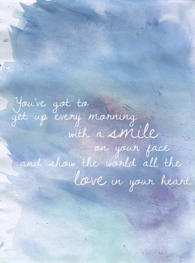 "Carole King, Beautiful ""You've got to get up every morning with a smile on your face and show the world all the love in your heart"""
