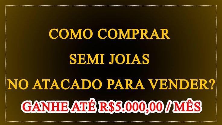 GANHE ATÉ R$5.000,00 vendendo semi joias no atacado - Dicas para comprar!