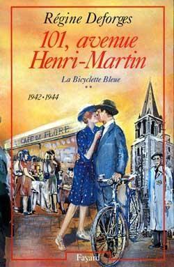 La Bicyclette bleue, tome 2 : 101, avenue Henri-Martin, de Régine Deforges