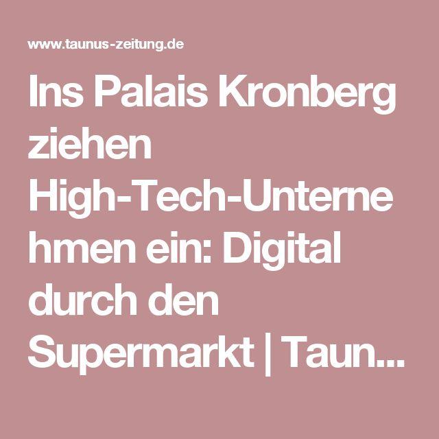 Ins Palais Kronberg ziehen High-Tech-Unternehmen ein: Digital durch den Supermarkt | Taunus Zeitung