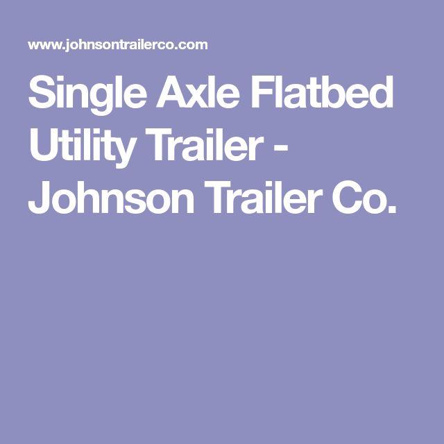 Single Axle Flatbed Utility Trailer - Johnson Trailer Co.