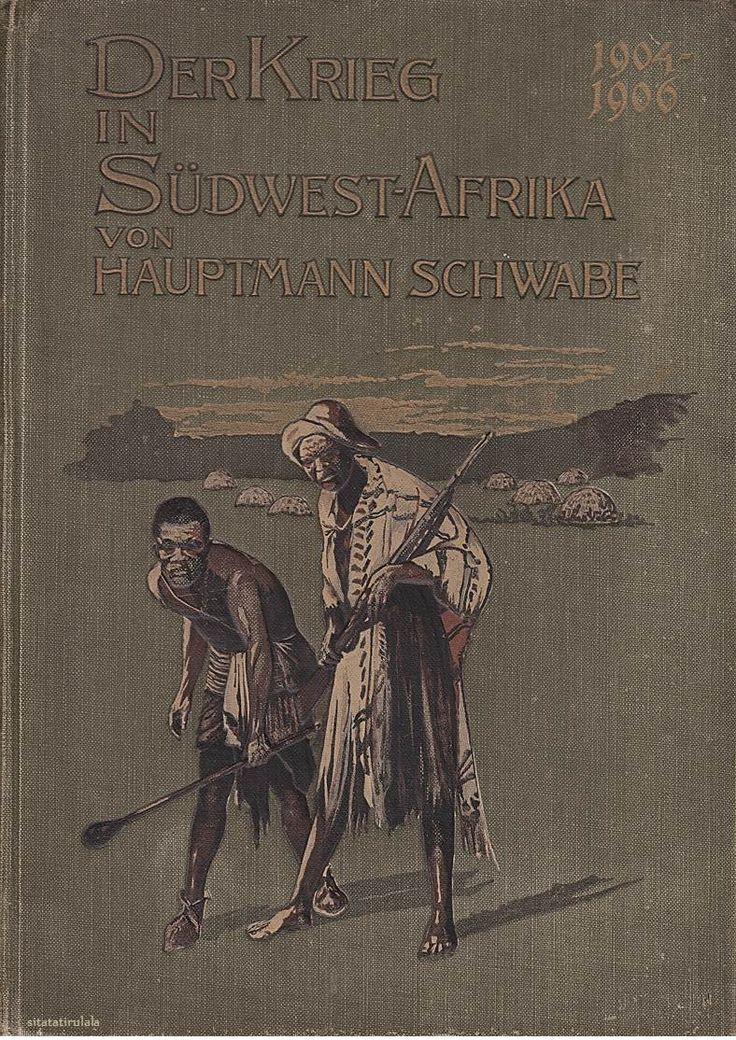 Der Krieg in Deutsch-Südwestafrika 1904-1906 von K. Schwabe, Verlag von C.A. Weller Berlin 1907