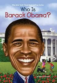 """Who is Barack Obama? By Roberta Edwards. Illustrated by John O'Brien. Fluent. Biography. The """"Who is"""" series can be a great read for upper grade students to learn about key figures in history. The book consists of more than ten chapters on early life and accomplishments of Obama. There is also a timeline for major events in Obama's life and parallel world's event. Comprehension strategy: Summarize."""