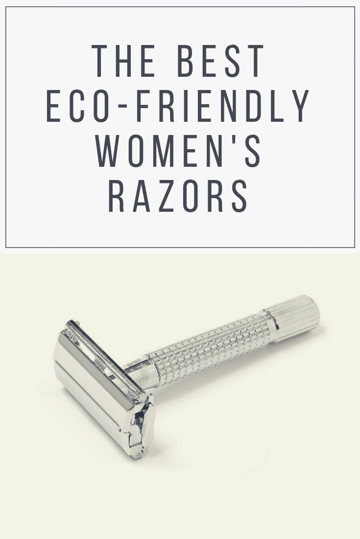 Best ecofriendly womens razors in the uk safety razors