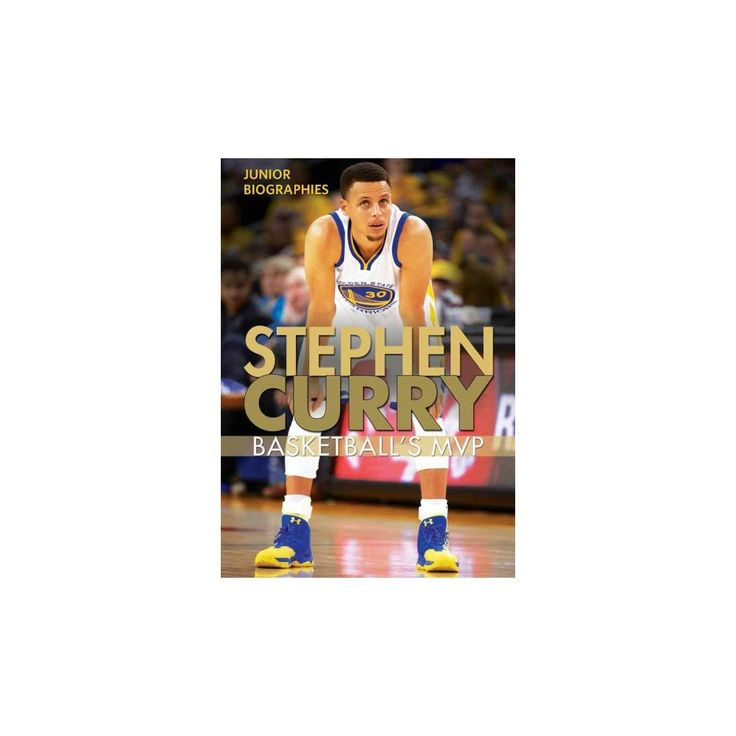 Stephen Curry : Basketball's Mvp (Vol 6) (Paperback) (Therese Shea)