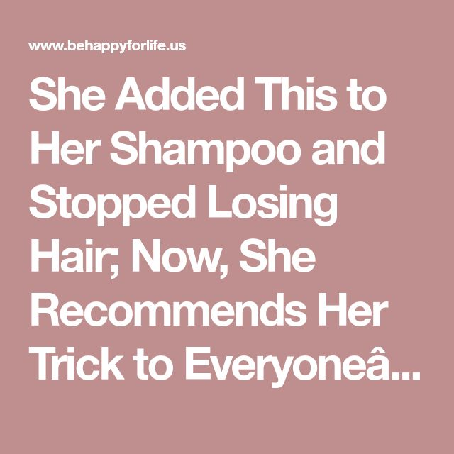 She Added This to Her Shampoo and Stopped Losing Hair; Now, She Recommends Her Trick to Everyone…(RECIPE)