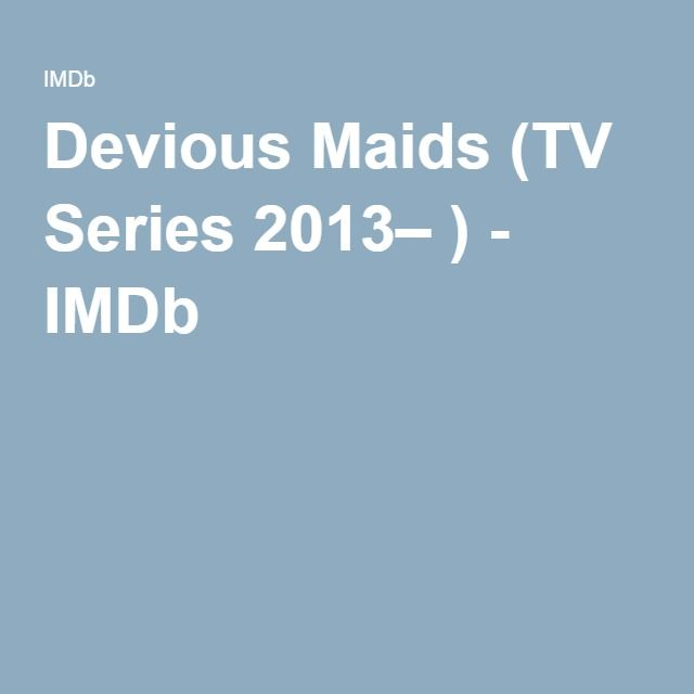 Devious Maids (TV Series 2013– ) - IMDb