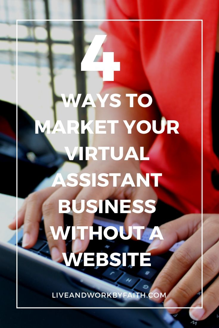 4 Ways to Market Your Virtual Assistant Business Without a Website — Live+Work by Faith