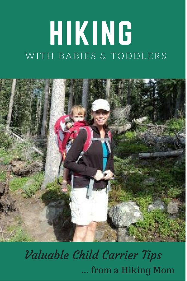 Hiking with Babies and Toddlers ~ some Valuable Child Carrier Tips and advice on fit and gear, from a hiking mom.