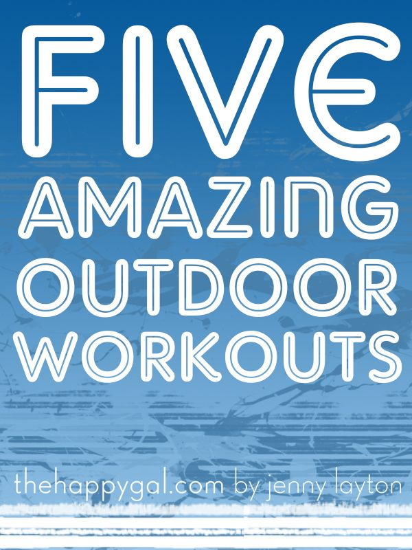 5 Amazing Outdoor Workouts to try when the weather is warm #thehappygal #fitness #workout