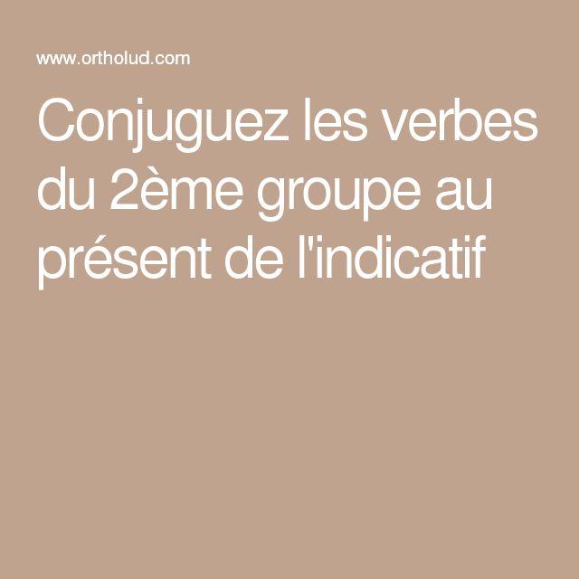 Conjuguez les verbes du 2ème groupe au présent de l'indicatif