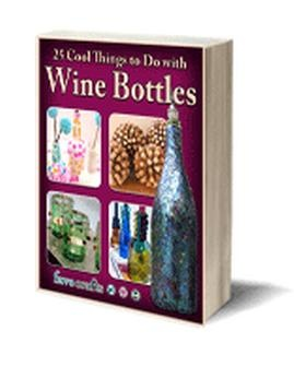 25 Cool Things to Do with Old Wine Bottles - Free eBook from FaveCrafts.com