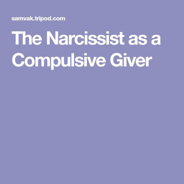 The Narcissist as a Compulsive Giver