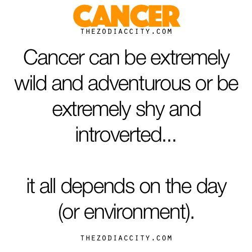 """zodiaccity: """"Zodiac Cancer Facts - Cancer can be extremely wild and adventurous or be extremely shy and introverted… it all depends on the day (or environment). """""""