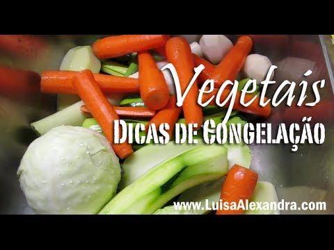 Vegetais • Dicas de Congelação • www.luisaalexandra.com