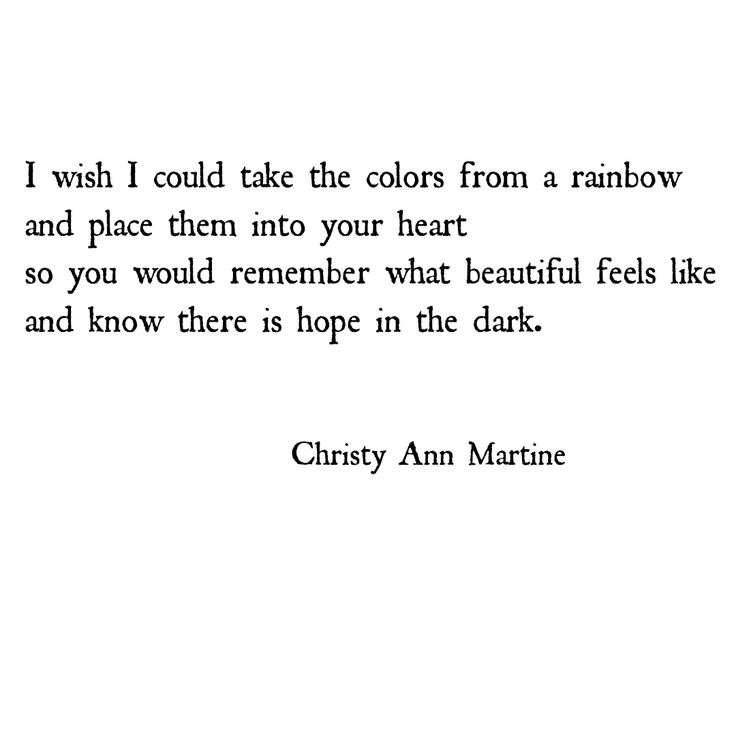I wish I could take the colors from a rainbow and place them into your heart - Poem about depression by Christy Ann Martine -  Quotes #depression