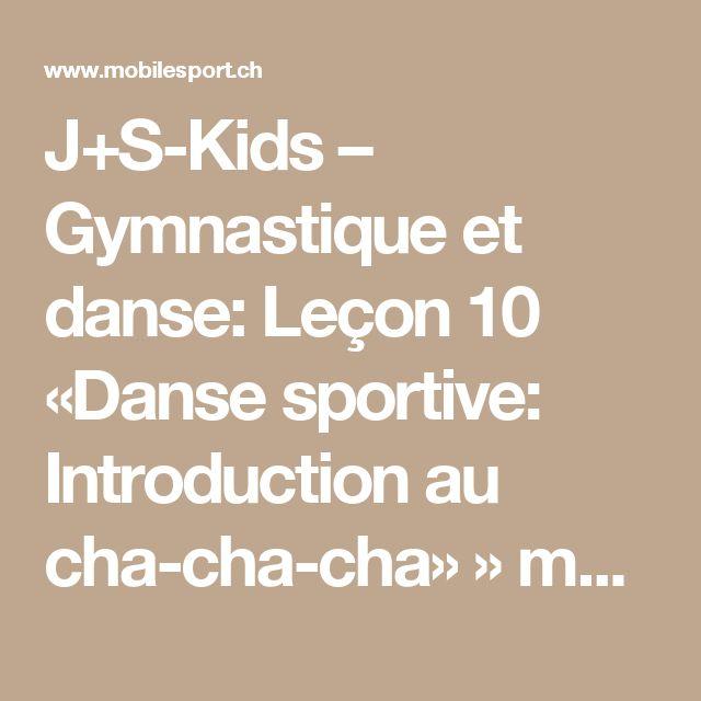 J+S-Kids – Gymnastique et danse: Leçon 10 «Danse sportive: Introduction au cha-cha-cha» » mobilesport.ch