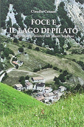 Foce e il lago di Pilato. Suggestioni e misteri nei monti... https://www.amazon.it/dp/8897066569/ref=cm_sw_r_pi_dp_x_NLbByb8B2RDKG