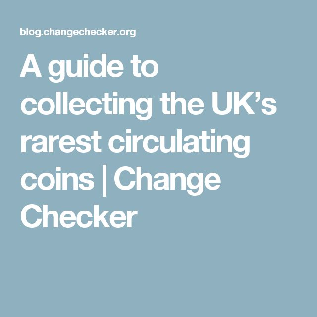 A guide to collecting the UK's rarest circulating coins | Change Checker