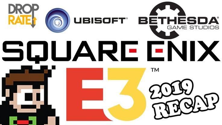 E3 2019 Recap: Square Enix // Bethesda // Ubisoft // EA