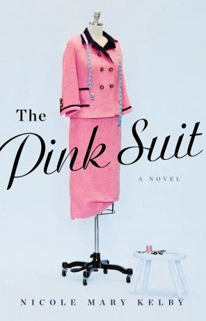 'The Pink Suit,' by Nicole Mary Kelby, imagines the creation of Jackie Kennedy's iconic outfit.