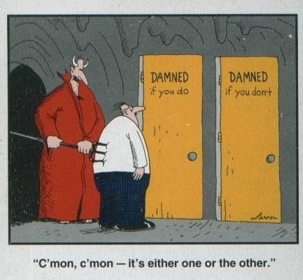 Might as well do it...  Another Gary Larson cartoon