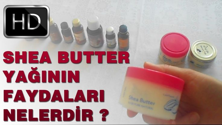 Shea Butter Yağının Faydaları Nelerdir ? | Modanzi Bitkisel Tedavi