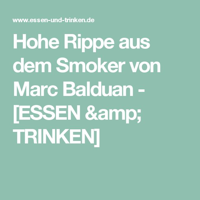 Hohe Rippe aus dem Smoker von Marc Balduan - [ESSEN & TRINKEN]