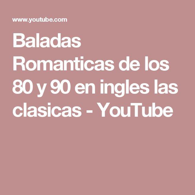 Baladas Romanticas de los 80 y 90 en ingles las clasicas - YouTube