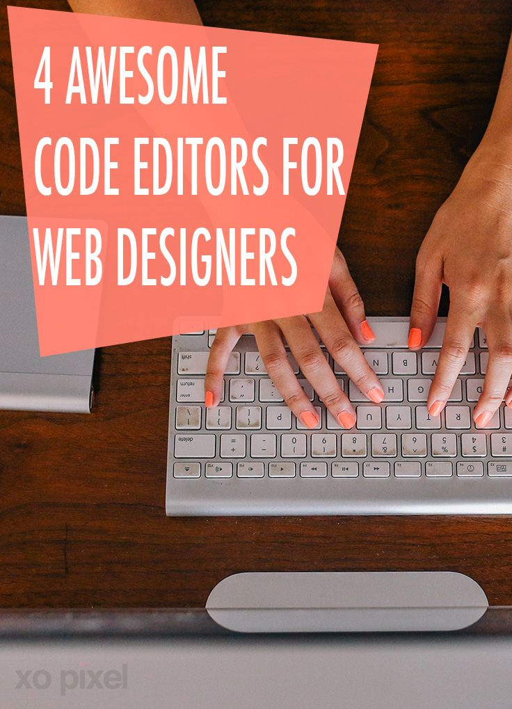 4 Awesome Code Editors For Web Designers » XO PIXEL