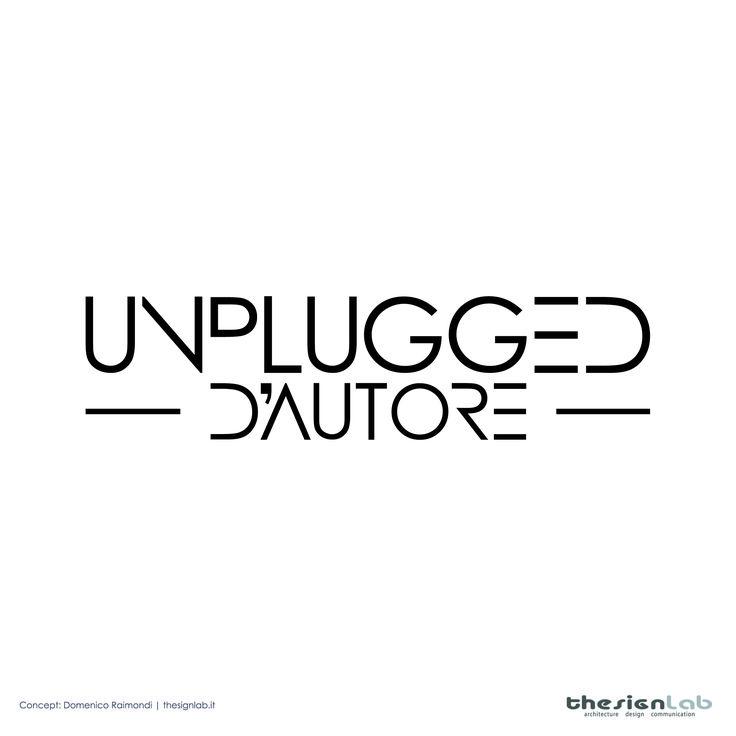 New #logo for Unplugged d'autore - Renaissance Tuscany Il Ciocco Resort & Spa - art Domenico Raimondi @thesignlab