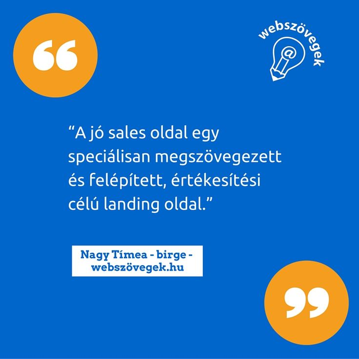 """""""A jó sales oldal egy speciálisan megszövegezett és felépített, értékesítési célú landing oldal."""" http://webszovegek.hu/marketing-szovegiras-blog/landing-oldal-vs-sales-oldal/"""