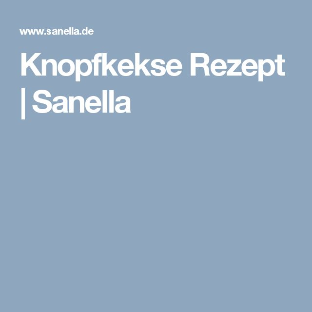Knopfkekse Rezept | Sanella