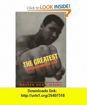 The Greatest Muhammad Ali (9780756910020) Walter Dean Myers , ISBN-10: 0756910021  , ISBN-13: 978-0756910020 ,  , tutorials , pdf , ebook , torrent , downloads , rapidshare , filesonic , hotfile , megaupload , fileserve