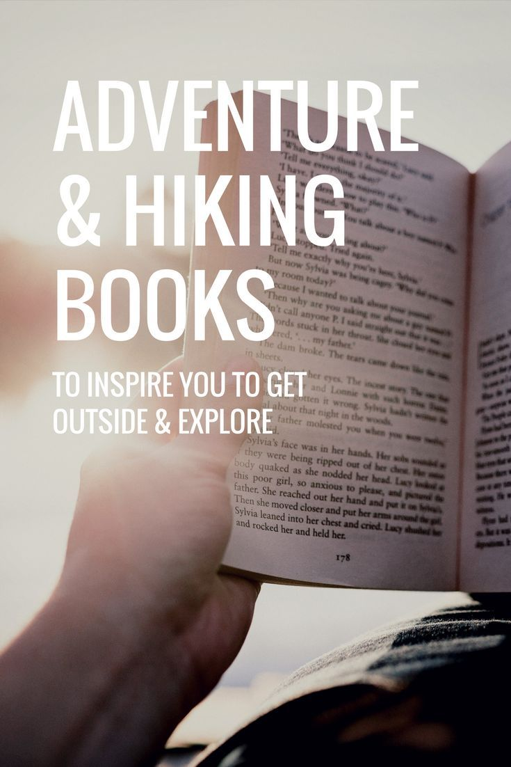 375d6cde8a7d These hiking and adventure books will have you itching to lace up your hiking  boots and head outside! There s nothing better than a great book that  inspires ...