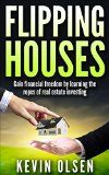 Flipping Houses - Gain Financial Freedom by Learning the Ropes of Real Estate Investing (flipping, financial freedom, house-flipping, flipping houses, flipping business, guide to flipping houses) - http://goo.gl/WU8Xsk